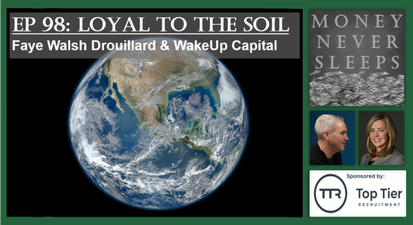 098: Loyal to the Soil: Faye Walsh Drouillard and WakeUpCapital Image