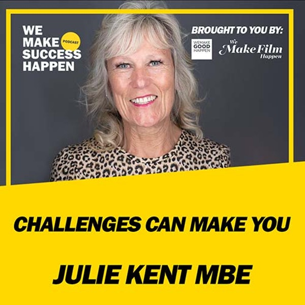 Challenges Can Make You - Julie Kent MBE | Episode 36 Image