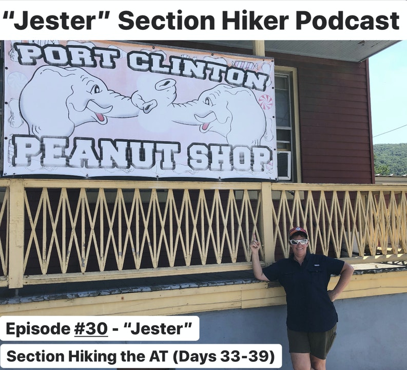 "Episode #30 - ""Jester"" Section Hiking the AT (Days 33 - 39)"