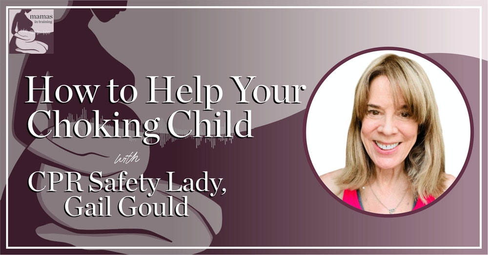 EP82- How to Help Your Choking Child with CPR Safety Lady, Gail Gould