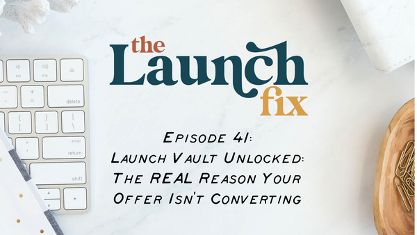Launch Vault Unlocked: The REAL Reason Your Offer Isn't Converting