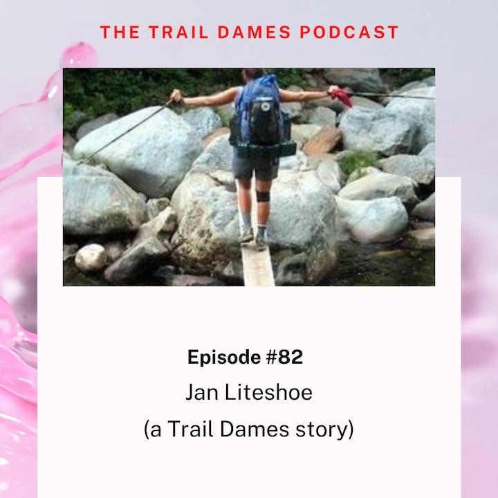 Episode #82 - Jan Liteshoe (a Trail Dames story)