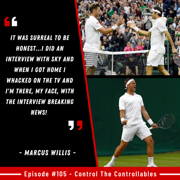 Episode 105: Marcus Willis - From Zero to Hero!