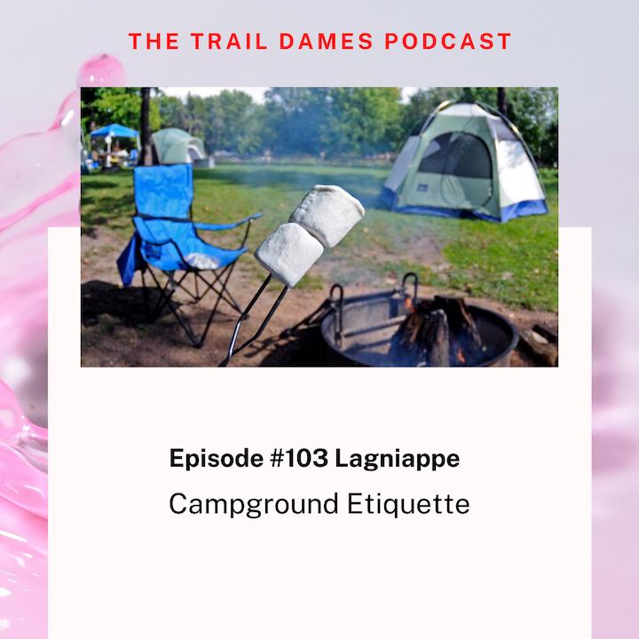 Episode #103 Lagniappe - Campground Etiquette