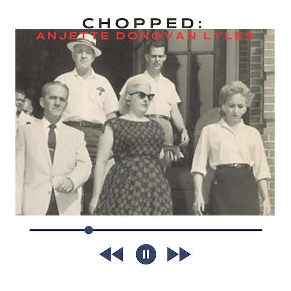 Episode 200: Chopped: Anjette Donovan Lyles