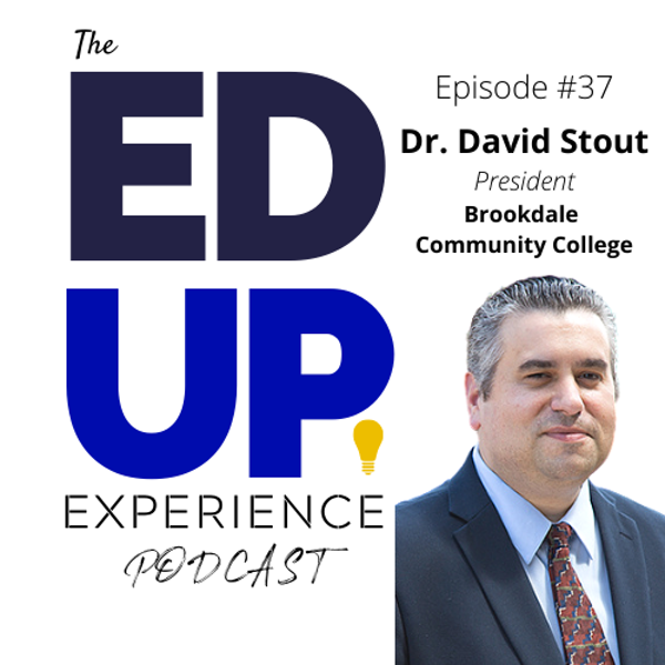37: The Emerging Role of the Community College in Higher Education - with Dr. David Stout, President, Brookdale Community College Image