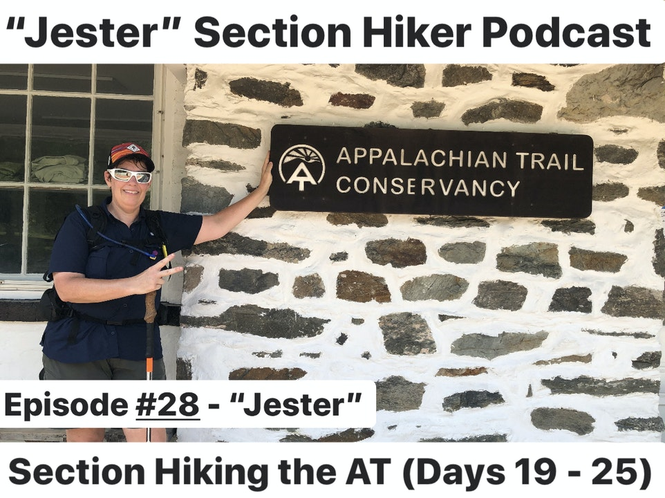 """Episode #28 - """"Jester"""" Section Hiking the AT (Days 19 - 25)"""
