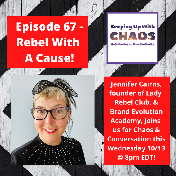 Episode 67 - Rebel With A Cause ~ with Jennifer Cairns