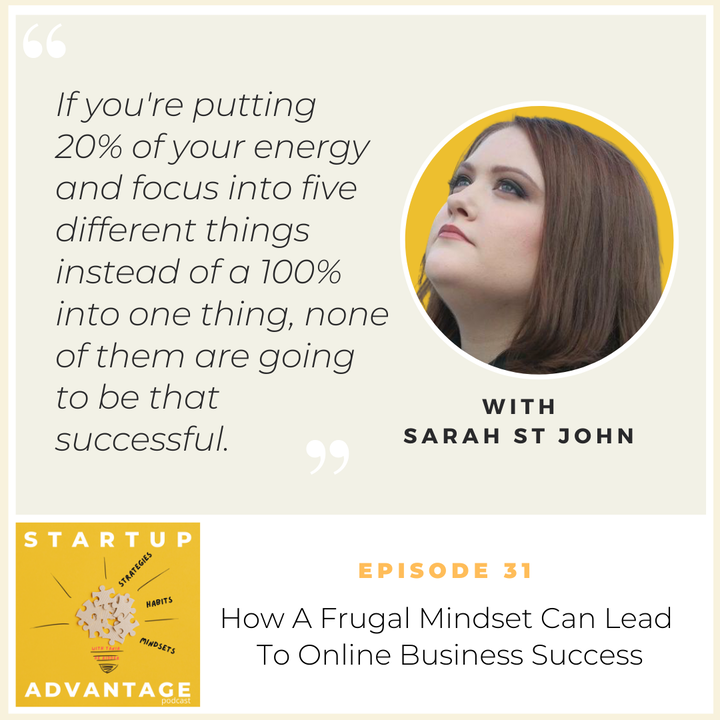 Episode image for How A Frugal Mindset Can Lead To Online Business Success with Sarah St John