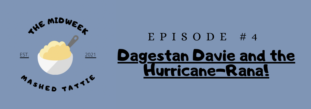 Episode 4 - Dagestan Davie and the Hurricane-Rana