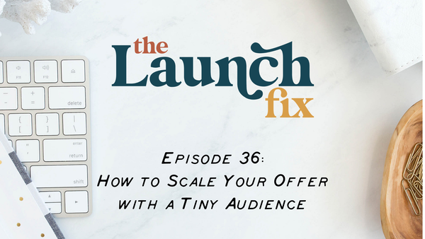 How to Scale Your Offer with a Tiny Audience