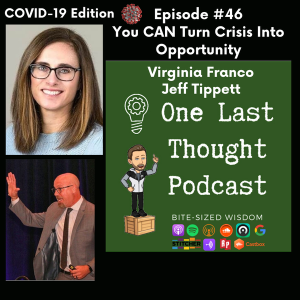 You CAN Turn Crisis Into Opportunity - Virginia Franco, Jeff Tippett - Episode 46