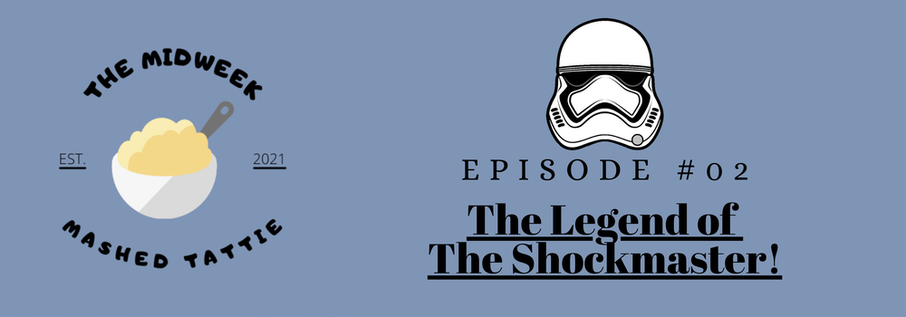 Episode 2 - The Legend of The Shockmaster!