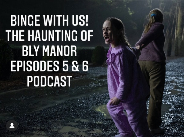 E53 Binge With Us! The Haunting of Bly Manor Episodes 5 & 6 Image
