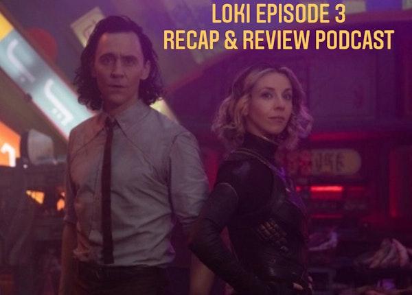E122 Loki Episode 3 Recap & Review Image