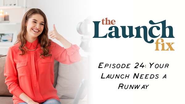 Episode 24: Your Launch Needs a Runway