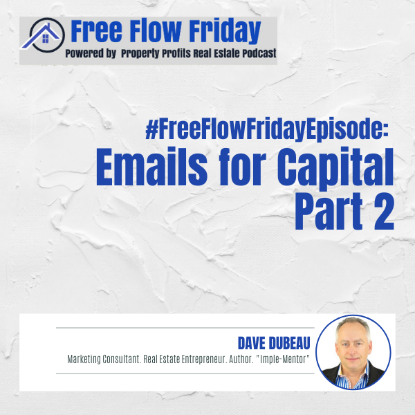 #FreeFlowFriday: Emails for Capital Part 2 with Dave Dubeau