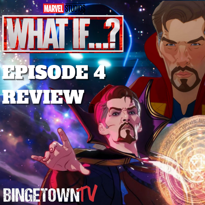 E143  What if...? Episode 4 Recap and Review!