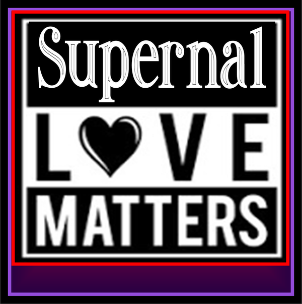 """A Supernal Love Matters / """"the truth"""""""