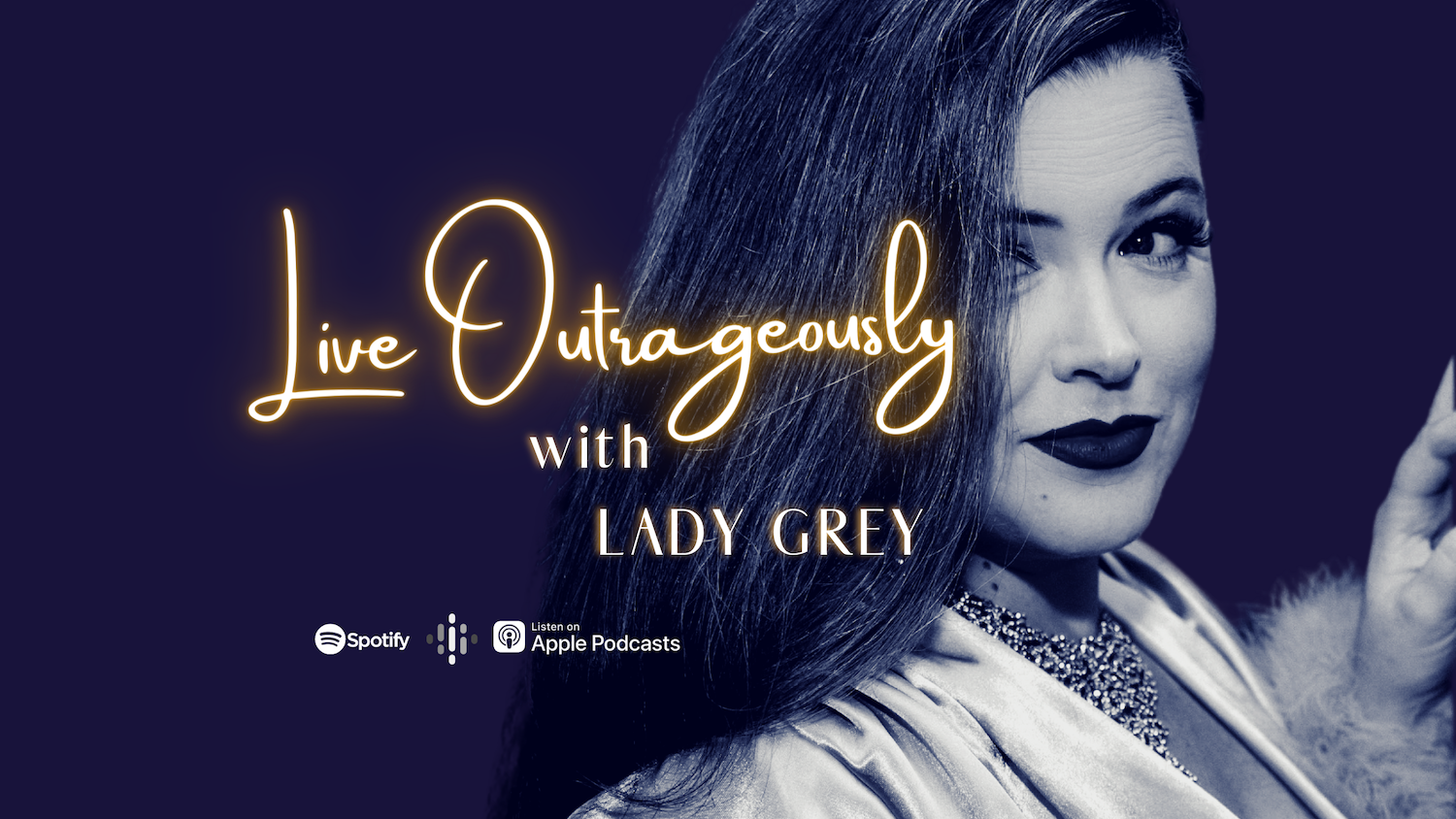 Live Outrageously with Lady Grey