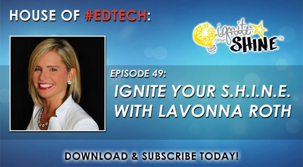 Ignite Your S.H.I.N.E. with LaVonna Roth At @EdCampNJ - HoET049 Image