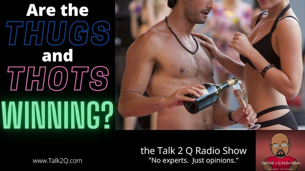 Are Thugs/THOTs Winning (In The Dating Game)?