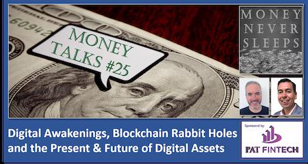 110: Money Talks #25 | Digital Awakenings | Blockchain Rabbit Holes | Present and Future of Digital Assets Image