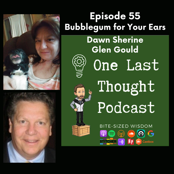 Bubblegum for Your Ears - Dawn Sherine, Glen Gould - Episode 55