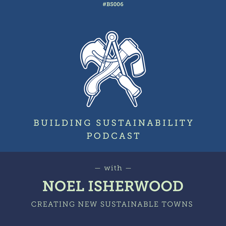 Creating new sustainable towns - Noel Isherwood