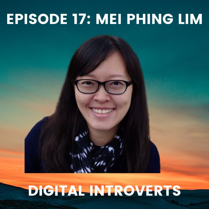 Episode 17: How Introverts Can Excel at Communication With Mei Phing Lim