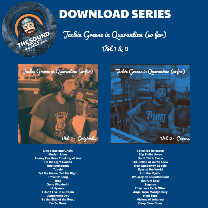 The Sound Podcast - Download Series - Jackie Greene Quarantine Sessions (So Far) - Vol.1 & 2