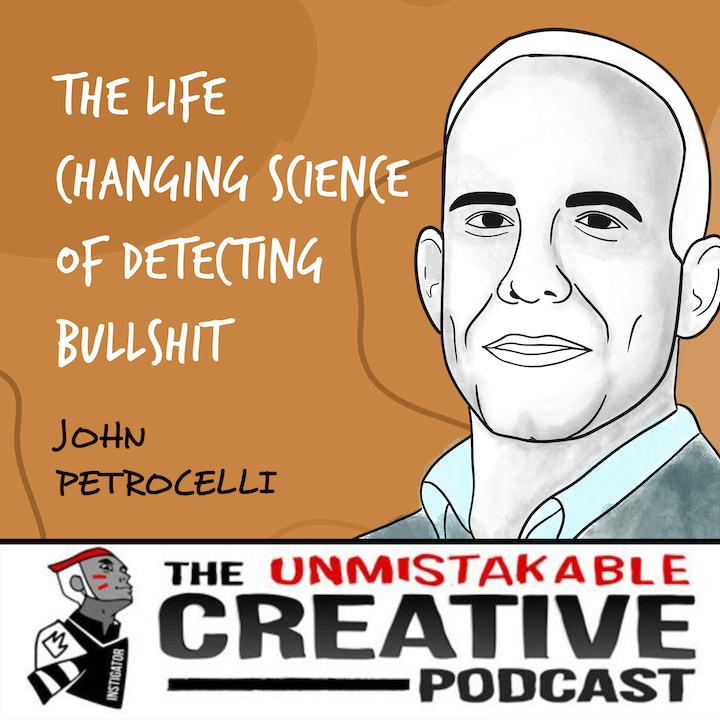 John Petrocelli | The Life Changing Science of Detecting Bullshit