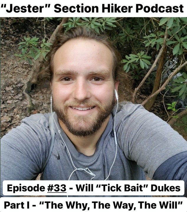 Episode #33 - Will Dukes (Tick Bait) Part I