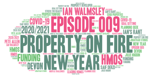 #009 A look back at 2020 in the Property business, PLUS: Ian's Rant!