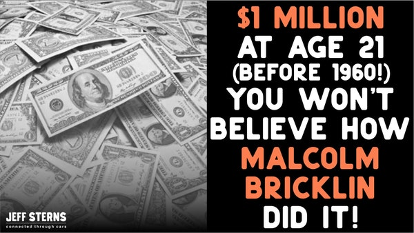 $1m in the bank by age 20! (in 1960!). Malcolm Bricklin Image