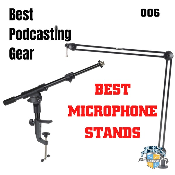 Best Microphone Stands For Podcasting