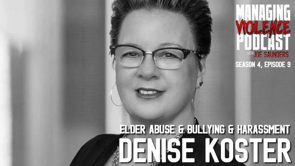 S4. Ep. 9: Denise Koster - Elder abuse, bullying and harassment Image