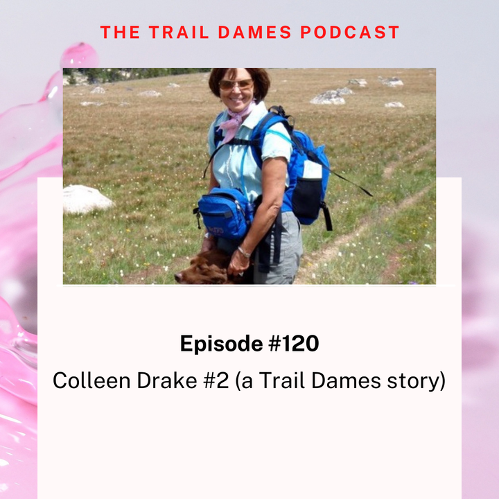 Episode #120 - Colleen Drake #2 (a Trail Dames story)