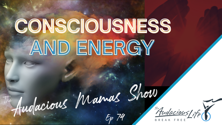 Consciousness and Energy - Episode 74 Image