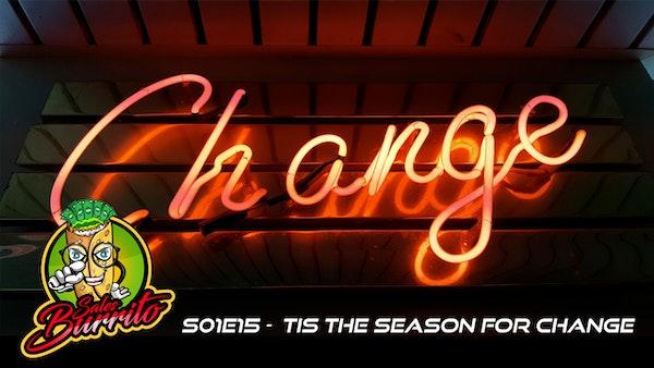 115 - Tis the Season for Change