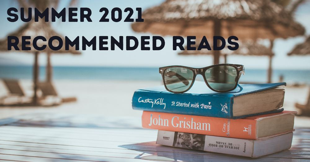 Summer 2021 Recommended Reads