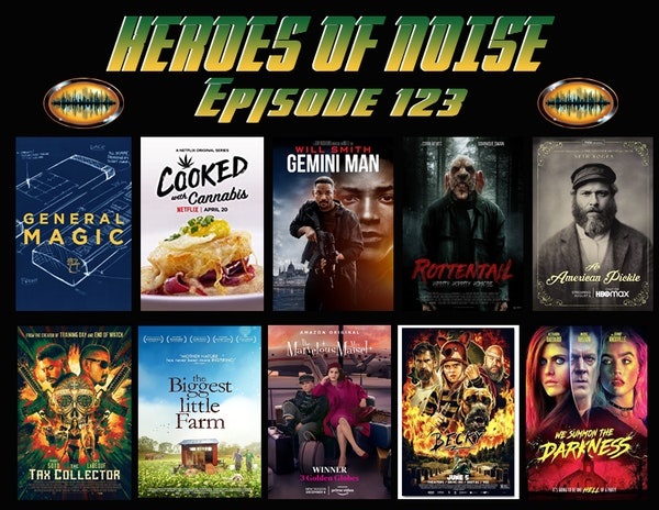 Episode 123 - General Magic, Cooked With Cannabis, Rottentail,  An American Pickle,  Gemini Man,  TheTax Collector, The Biggest Little Farm,  The Marvelous Mrs Maisel,  Becky,  & We Summon the Darkness Image