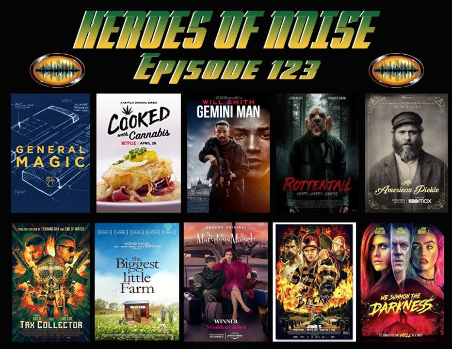 Episode 123 - General Magic, Cooked With Cannabis, Rottentail,  An American Pickle,  Gemini Man,  TheTax Collector, The Biggest Little Farm,  The Marvelous Mrs Maisel,  Becky,  & We Summon the Darkness