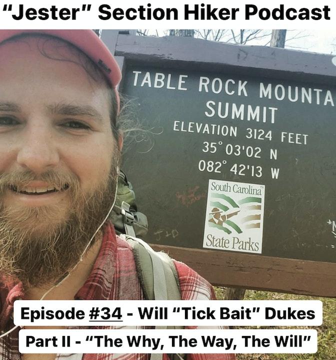 Episode #34 - Will Dukes (Tick Bait) Part 2