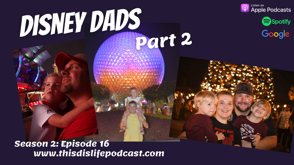 Disney Dads: Part 2