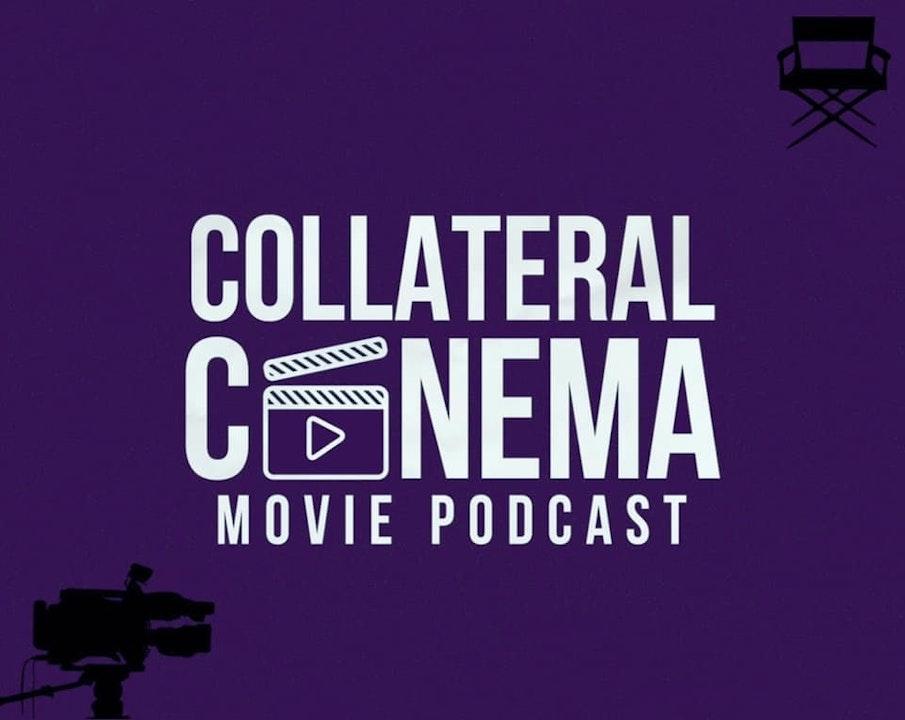 Podcast Promo: Collateral Cinema Movie Podcast