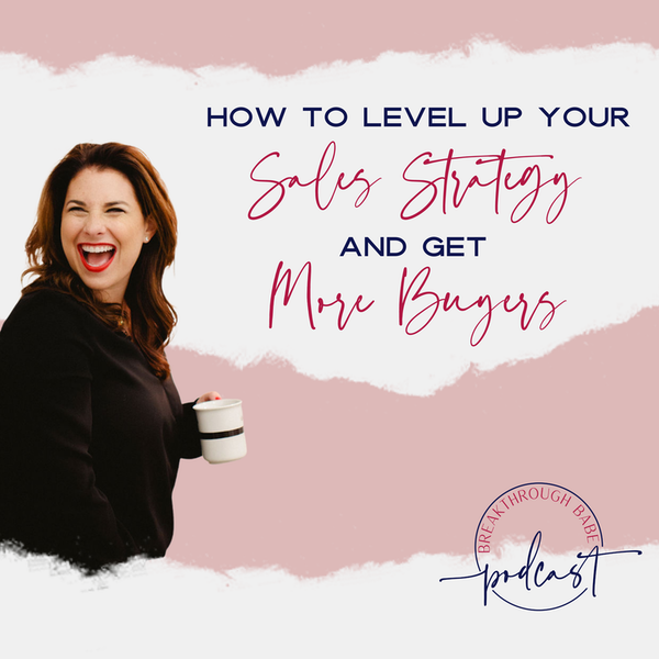 How to Level up Your Sales Strategy and Get More Buyers