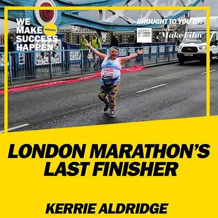 London Marathon's Last Finisher With Kerrie Aldridge | Episode 12