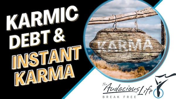 Karmic Debt and Instant Karma Image
