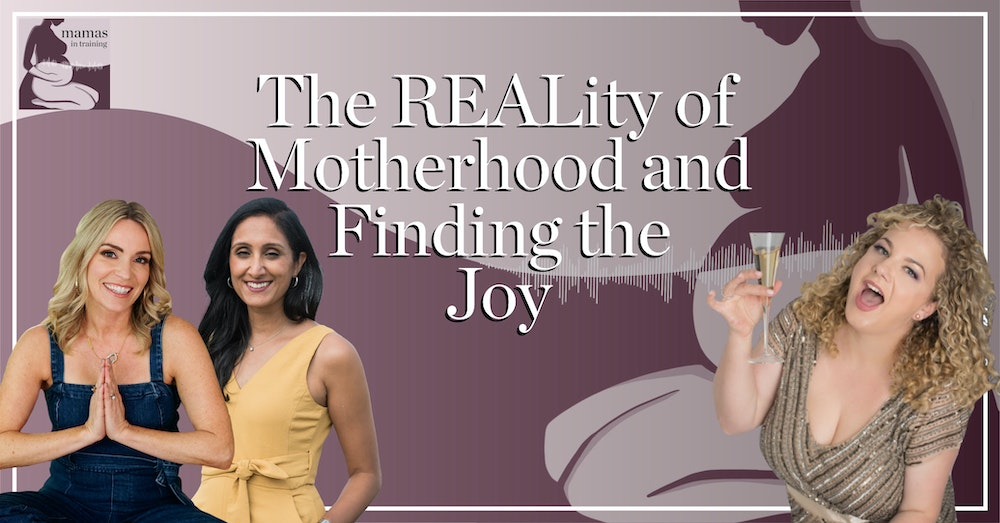 EP70- The REALity of Motherhood and Finding the Joy with Vanessa Rempel, Raj Grewal & Sandra Zichermann